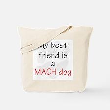 My Best Friend is a MACH Dog Tote Bag