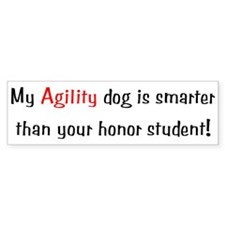 My Agility Dog is smarter... Bumper Bumper Sticker