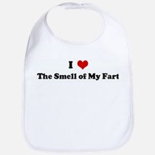 I Love The Smell of My Fart Bib