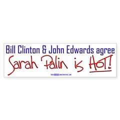 Clinton & Edwards agree - Bumper Bumper Sticker