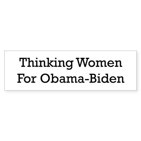 Thinking women for Obama Biden Bumper Sticker