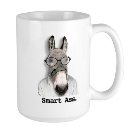 """""""Smart Ass Mug"""""""