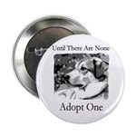 Until There Are None...Adopt Button