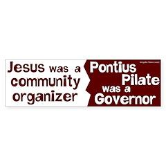 Jesus Community Organizer Pilate Governor sticker