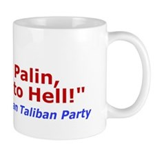 Vote for Palin, or go to Hell Mug