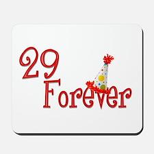 29 Forever Mousepad