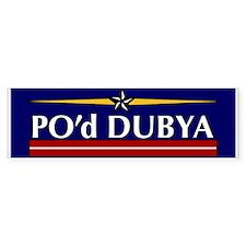 PO'd Dubya Bumper Bumper Sticker