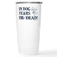 Dog Years Humor Travel Mug