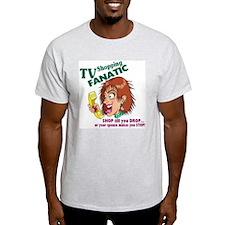 TV Shopping FANATIC T-Shirt