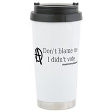 Don't Blame Me Travel Mug