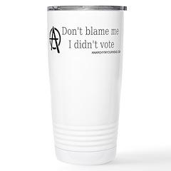 Don't Blame Me Travel Mug