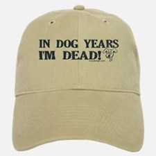 Dog Years Humor Baseball Baseball Cap