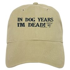 Dog Years Humor Baseball Cap