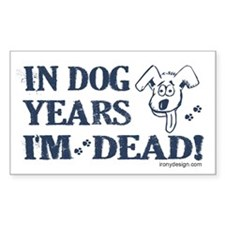 Dog Years Humor Rectangle Decal