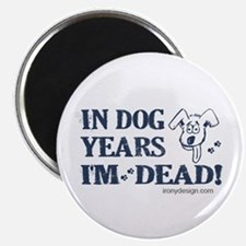 Dog Years Humor Magnet