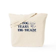 Dog Years Humor Tote Bag
