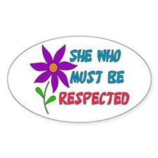 She Who Must Be Respected Oval Decal