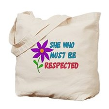 She Who Must Be Respected Tote Bag