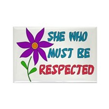 She Who Must Be Respected Rectangle Magnet