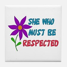 She Who Must Be Respected Tile Coaster