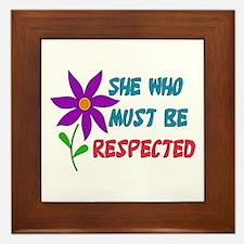 She Who Must Be Respected Framed Tile