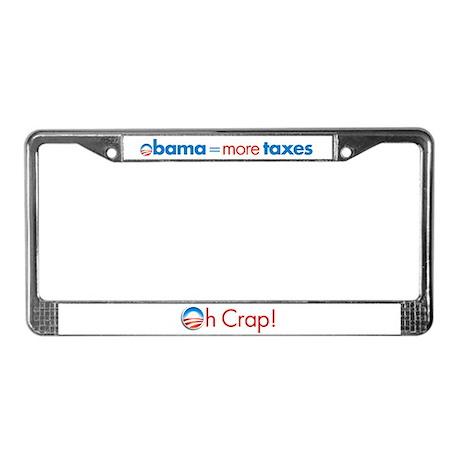 obama more taxesLicense Plate Frame
