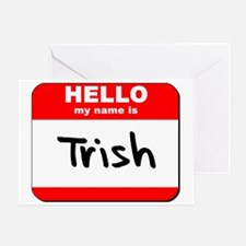 Hello my name is Trish Greeting Card