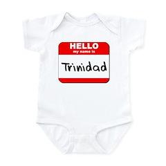 Hello my name is Trinidad Infant Bodysuit