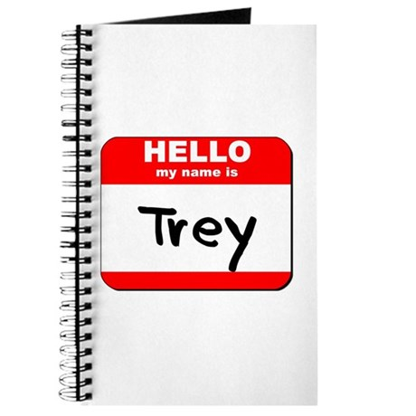 Hello my name is Trey Journal