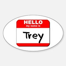 Hello my name is Trey Oval Decal