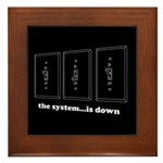 The System...Is Down Framed Tile