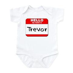 Hello my name is Trevor Infant Bodysuit