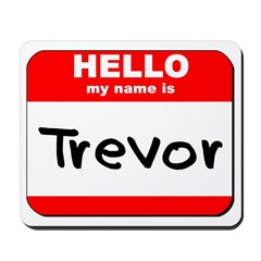 Hello my name is Trevor Mousepad