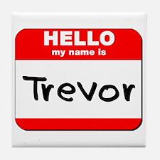 Hello my name is Trevor Tile Coaster