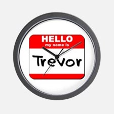 Hello my name is Trevor Wall Clock