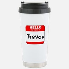 Hello my name is Trevon Travel Mug