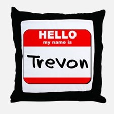 Hello my name is Trevon Throw Pillow