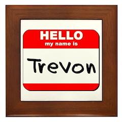 Hello my name is Trevon Framed Tile
