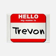 Hello my name is Trevon Rectangle Magnet
