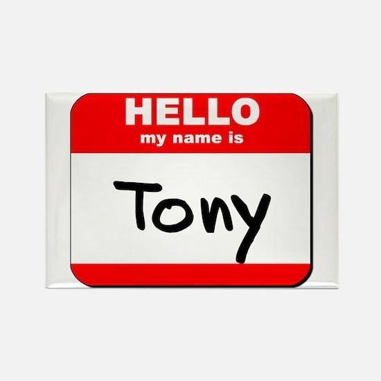 Hello my name is Tony Rectangle Magnet