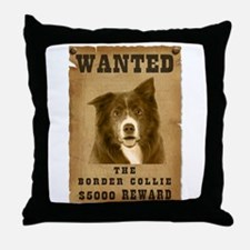 """""""Wanted"""" Border Collie Throw Pillow"""