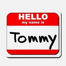 Hello my name is Tommy Mousepad