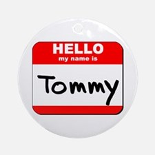 Hello my name is Tommy Ornament (Round)