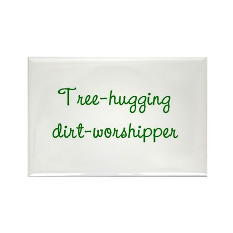 Tree-Hugging Dirt-Worshipper Rectangle Magnet (10