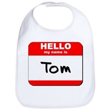 Hello my name is Tom Bib