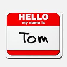 Hello my name is Tom Mousepad