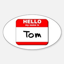 Hello my name is Tom Oval Decal