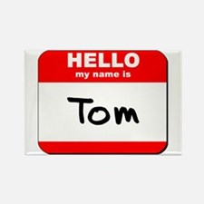 Hello my name is Tom Rectangle Magnet