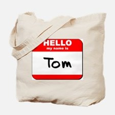Hello my name is Tom Tote Bag