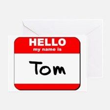 Hello my name is Tom Greeting Card